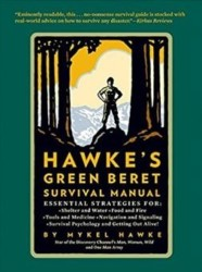 Hawke s Green Beret Survival Manual: Essential Strategies For: Shelter and Water